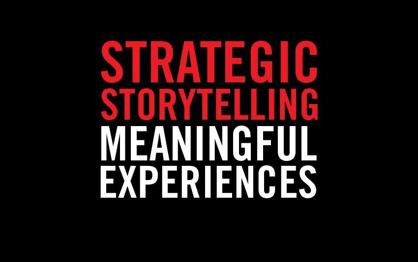 Strategic-storytelling-meaningful-experiences